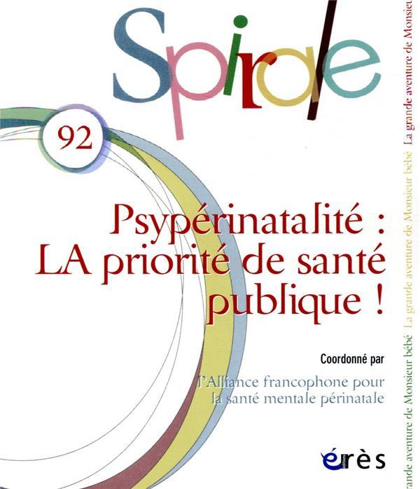 Spirale n.92 ; psyperinatalite : la priorite de sante publique !