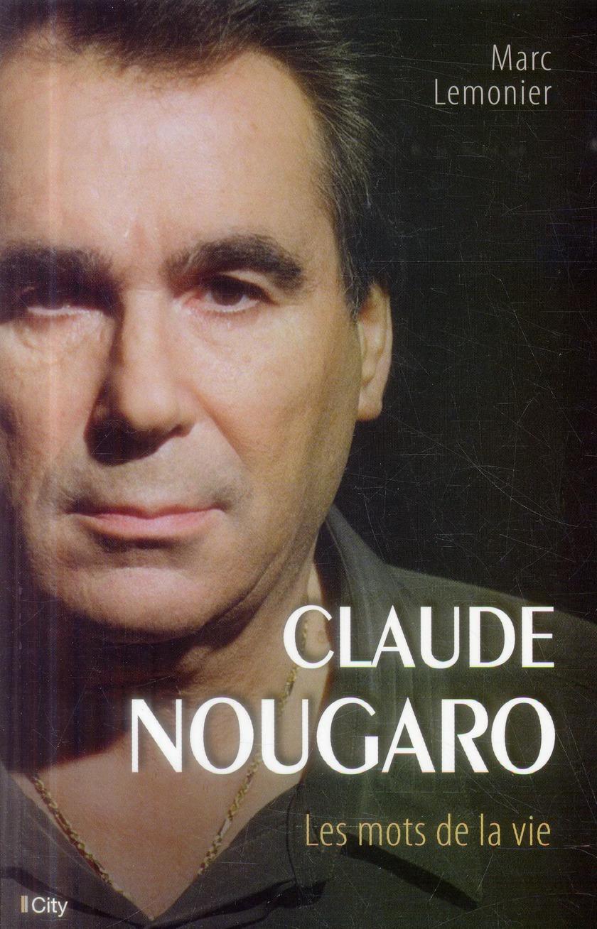 Claude Nougaro, les mots de la vie