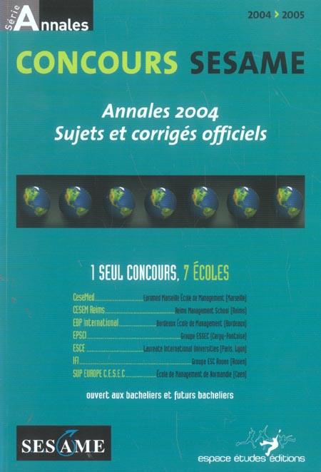 Concours sesame ; annales ; sujets et corrigés officiels (édition 2004)