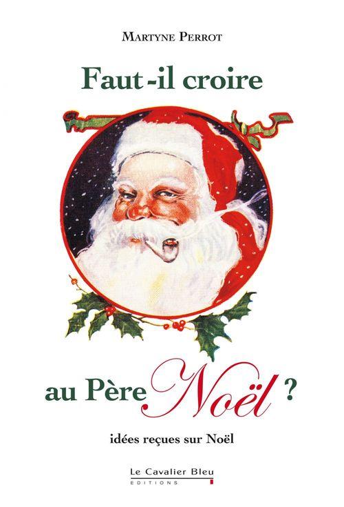 Faut-il croire au Père Noël ? idées reçues sur Noël