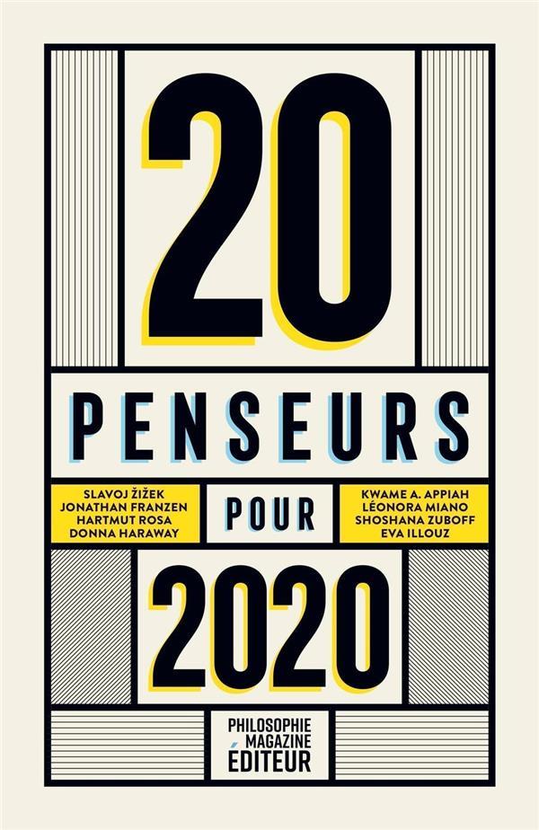 20 penseurs pour 2020 ; les meilleurs articles de la presse internationale