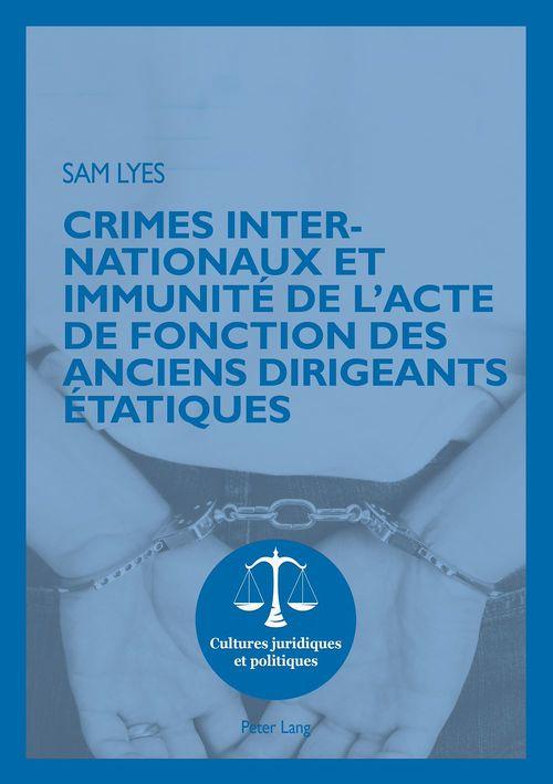 Crimes internationaux et immunite de l'acte de fonction des anciens dirigeants etatiques