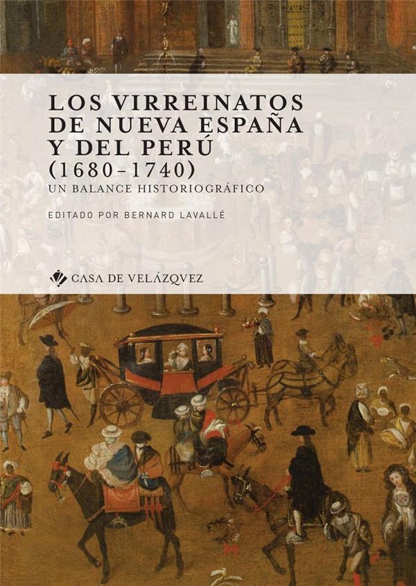 Los virreinatos de Nueva España y del perú (1680-1740) ; un balance historiográfico