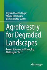 Agroforestry for Degraded Landscapes