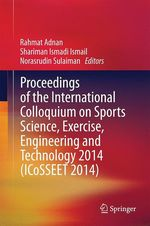 Proceedings of the International Colloquium on Sports Science, Exercise, Engineering and Technology 2014 (ICoSSEET 2014)  - Rahmat Adnan - Shariman Ismadi Ismail - Norasrudin Sulaiman