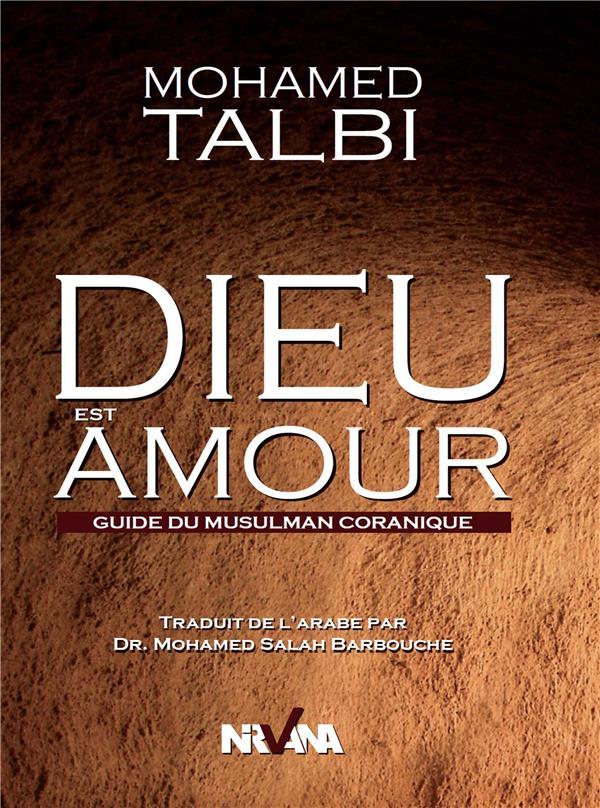 Dieu Est Amour ; Guide Du Musulman Coranique