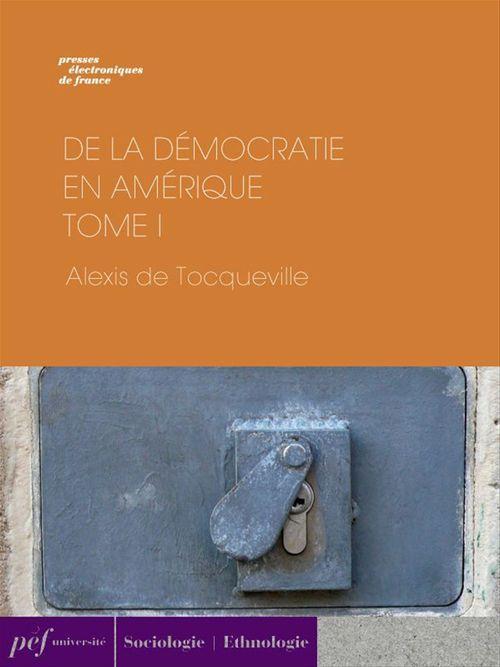 De la démocratie en Amérique - Tome I