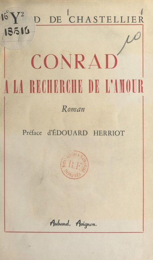 Conrad à la recherche de l'amour  - Alfred de Chastellier