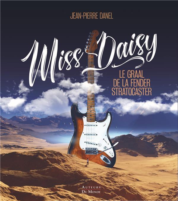 Miss Daisy ; le graal de la Fender Stratocaster