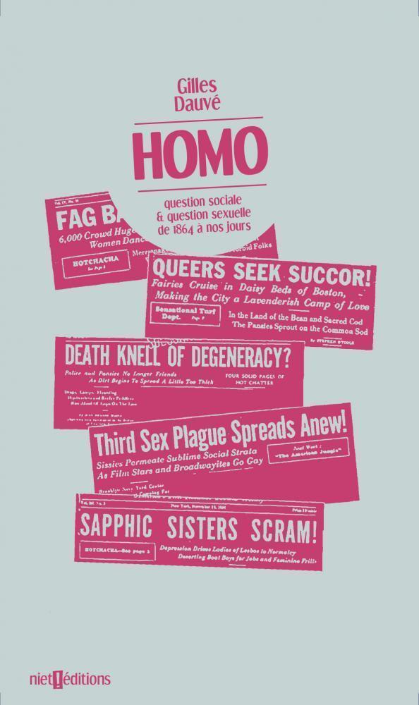Homo ; question sociale & question sexuelle de 1864 à nos jours