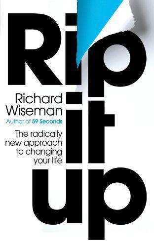 Rip it up - the radical new approach to changing your life