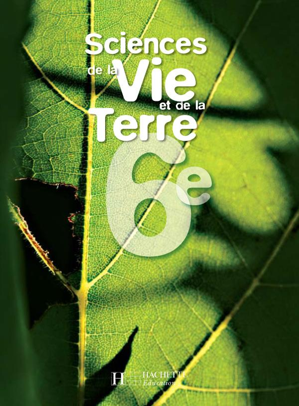 Sciences De La Vie Et De Terre 6e - Livre De L'Eleve - Edition 2005
