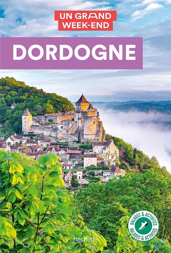 Un grand week-end ; Dordogne