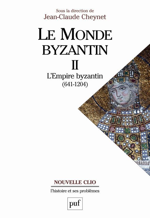 Le monde byzantin t.2 ; l'empire byzantin (641-1204)