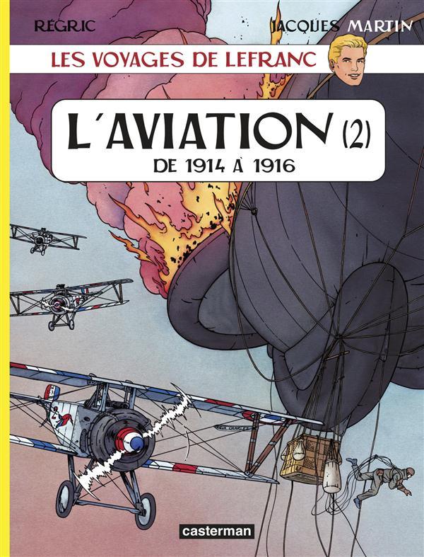 Les reportages de Lefranc - l'aviation T.2 ; de 1914 à 1916