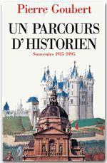 Un parcours d'historien  - Pierre Goubert