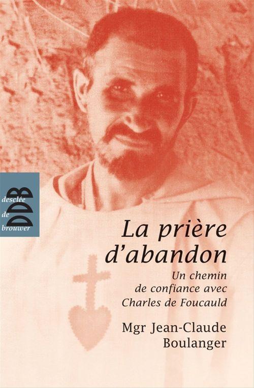 La prière d'abandon de Charles de Foucault