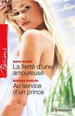 Vente EBooks : La fierté d'une amoureuse - Au service d'un prince  - Maya Banks - Brenda Harlen