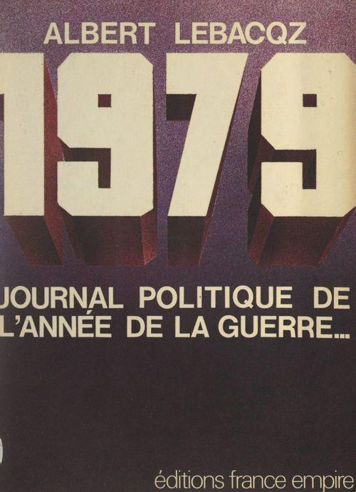 1979, journal politique de l'année de la guerre...