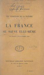 Les conditions de la victoire (1). La France se sauve elle-même, de juillet à mi-novembre 1914