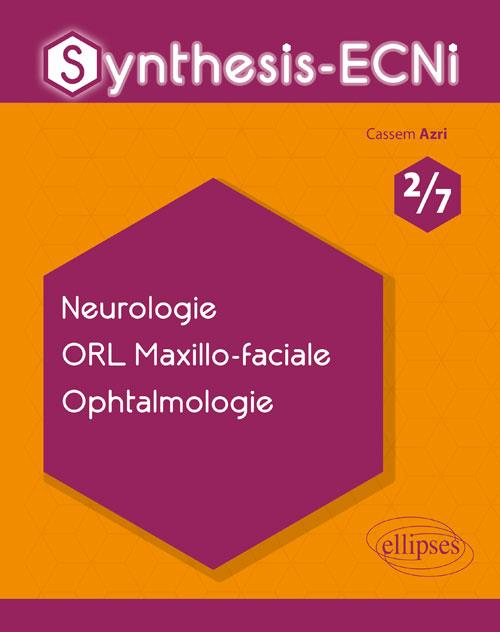 Synthesis-ECNi ; 2/7 ; neurologie, ORL maxillo-faciale, ophtalmologie