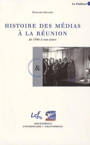 Histoire des médias à la Réunion ; de 1946 à nos jours
