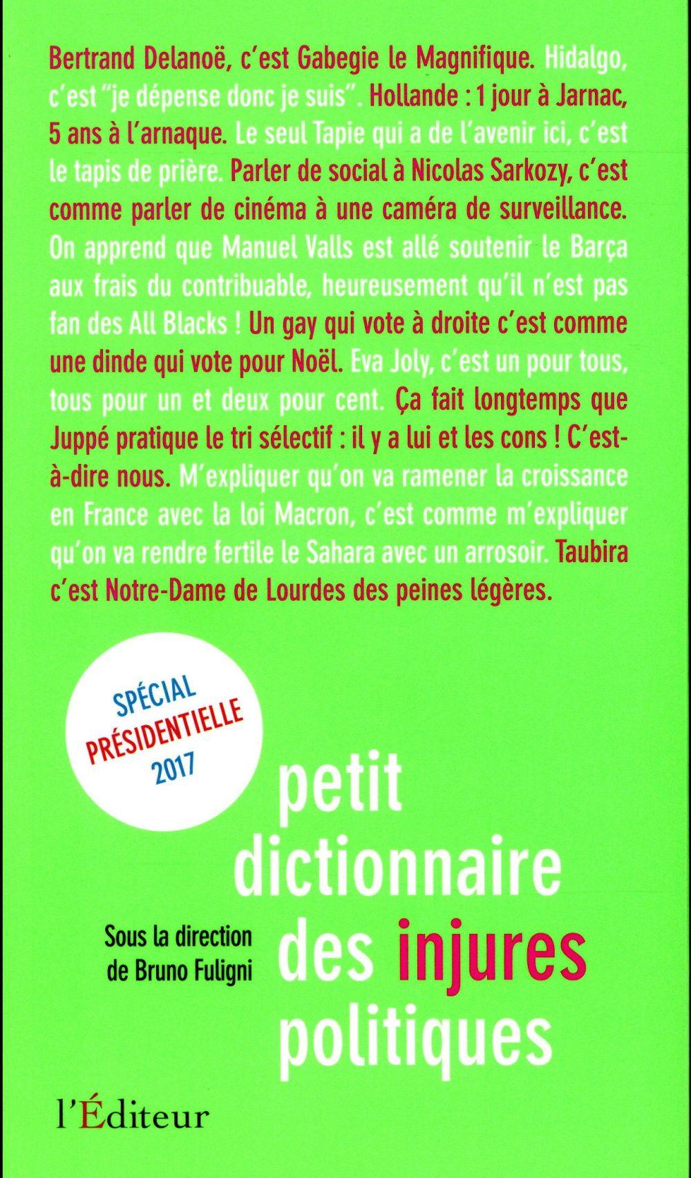Petit dictionnaire des injures politiques ; spécial présidentielle 2017
