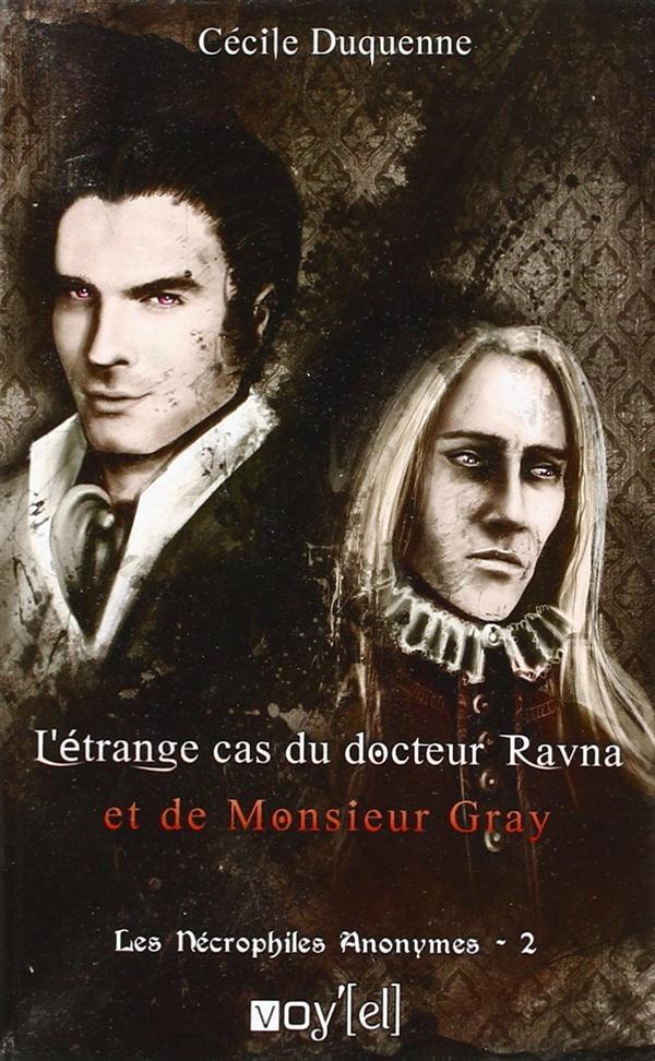 Les nécrophiles anonymes t.2 ; l'étrange cas du Dr. Ravna et de M. Gray