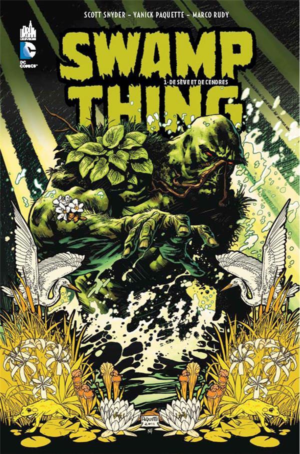 Swamp Thing T.1 ; De Seve Et De Cendres