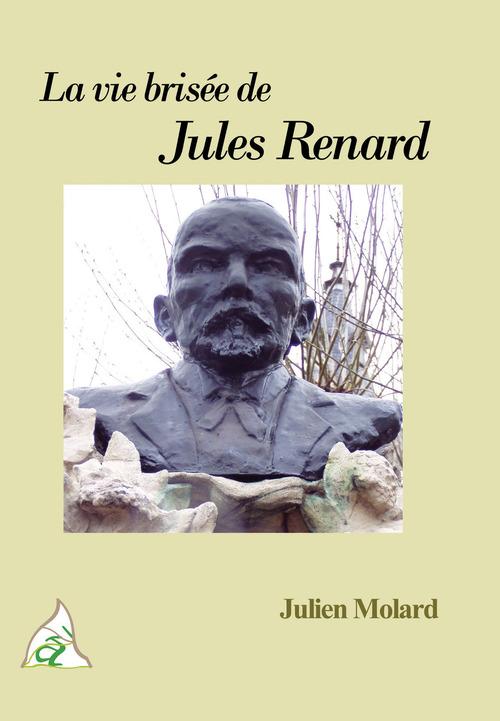 La vie brisée de Jules Renard