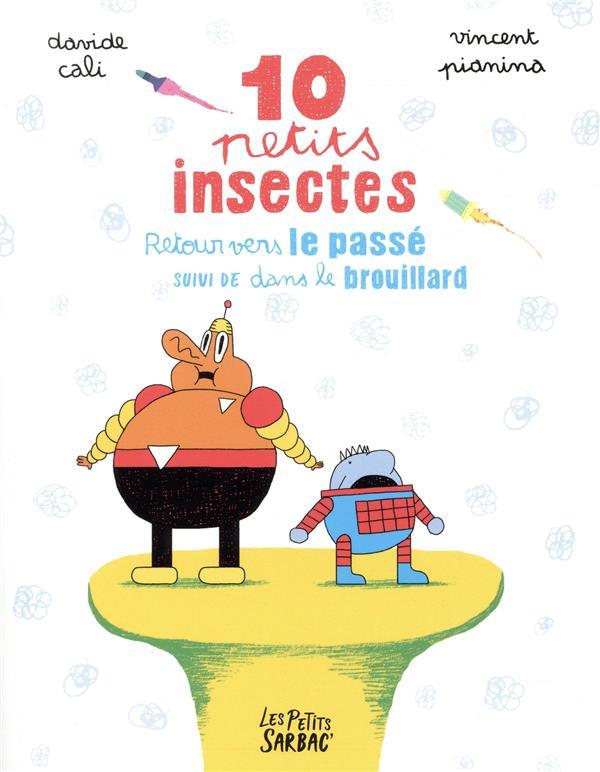 10 petits insectes ; retour vers le passé ; dans le brouillard