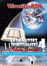 Les fausses spiritualités 4 : L´islam dévoilé  - Véracité-Ktn