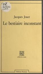 Vente EBooks : Le Bestiaire inconstant  - Jacques Jouet