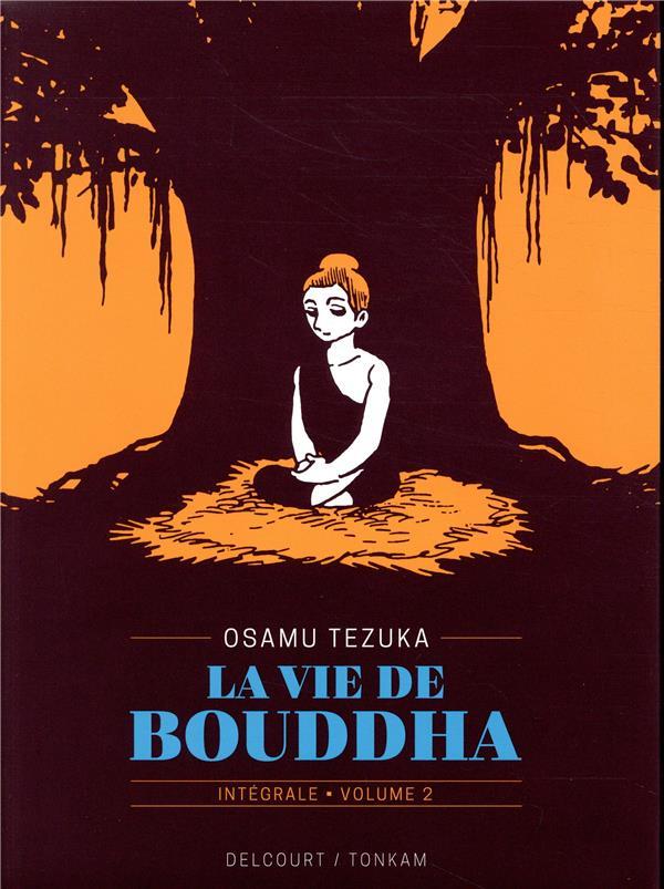 La vie de Bouddha ; INTEGRALE VOL.2