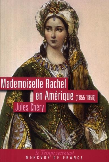 Mademoiselle Rachel en Amérique(1855-1856)