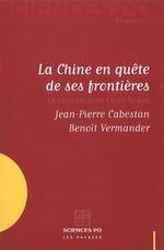 La Chine en quête de ses frontières  - Benoît Vermander - Jean-Pierre Cabestan