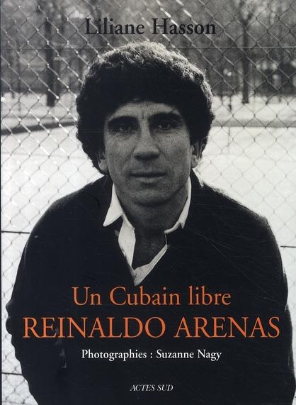 Un cubain libre ; reinaldo arenas