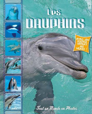 Tout un monde en photos ; les dauphins