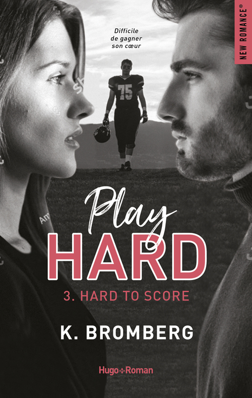 Play Hard Serie Tome 3 - Hard To Score  - K. Bromberg