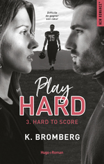Play Hard Serie Tome 3 - Hard To Score