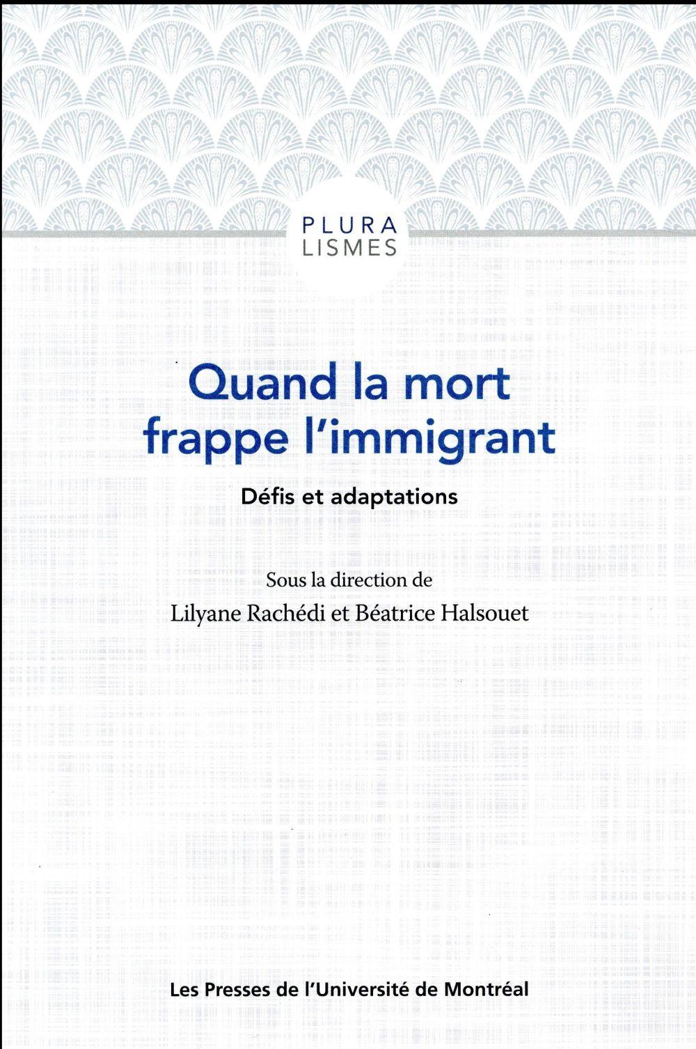 Quand la mort frappe l'immigrant ; défis et adaptations