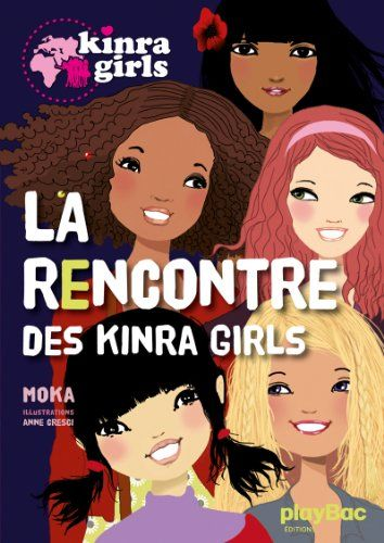 XXX - KINRA GIRLS T.1  -  LA RENCONTRE DES KINRA GIRLS