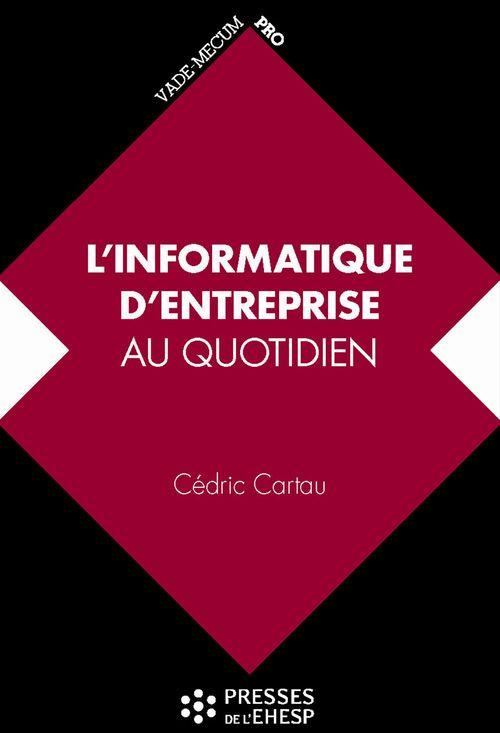 Vente EBooks : L'informatique d'entreprise au quotidien  - Cédric Cartau