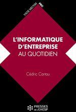 Vente livre : EBooks : L'informatique d'entreprise au quotidien  - Cédric Cartau