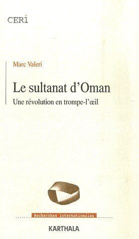 Le sultanat d'Oman ; une révolution en trompe-l'oeil
