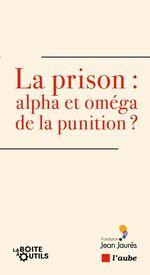 Vente Livre Numérique : La prison : alpha et oméga de la punition ?  - Adeline HAZAN - Jérôme FOURQUET - Adrien TAQUET - Antoine VEY