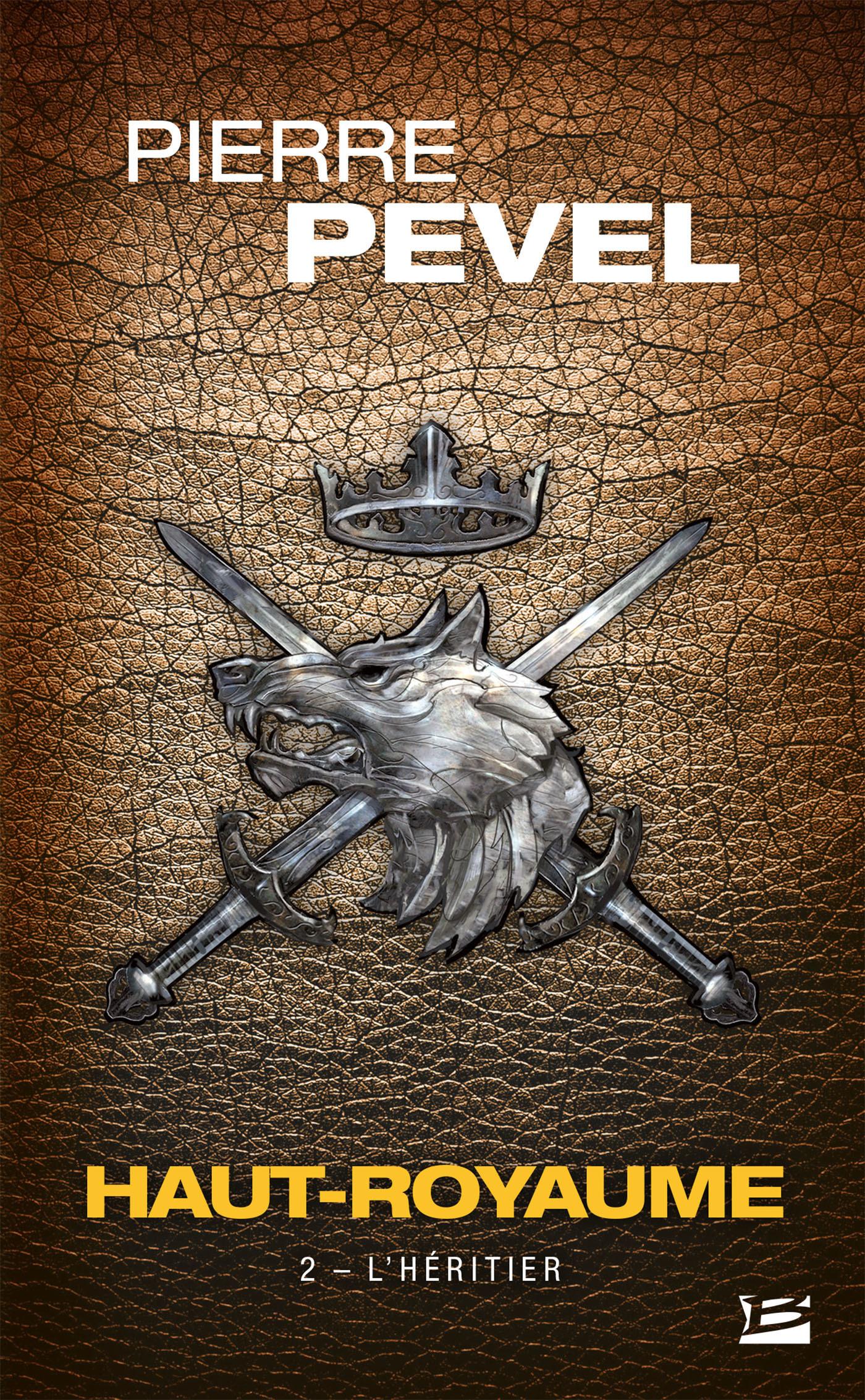 Haut-Royaume T.2 ; l'héritier