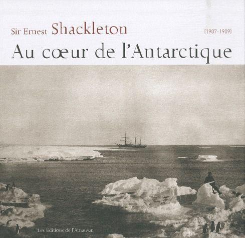 Au coeur de l'Antarctique (1907-1909)
