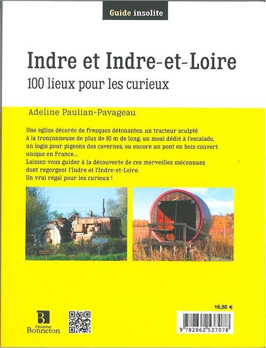 Indre et Indre-et-Loire ; 100 lieux pour les curieux
