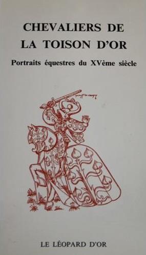Chevaliers de la toison d'or ; portraits équestres du XVe siècle